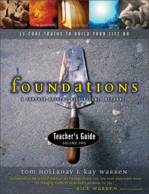 Foundations: Teacher's Guide v. 2: 11 Core Truths to Build Your Life On (Paperback)
