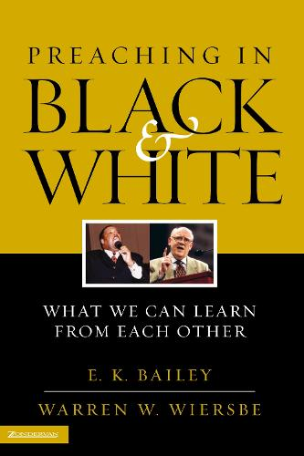 Preaching in Black and White: What We Can Learn from Each Other (Paperback)