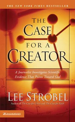 The Case for a Creator: A Journalist Investigates Scientific Evidence That Points Toward God (Paperback)