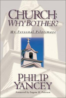 Church: Why Bother? - My Personal Pilgrimage (Paperback)