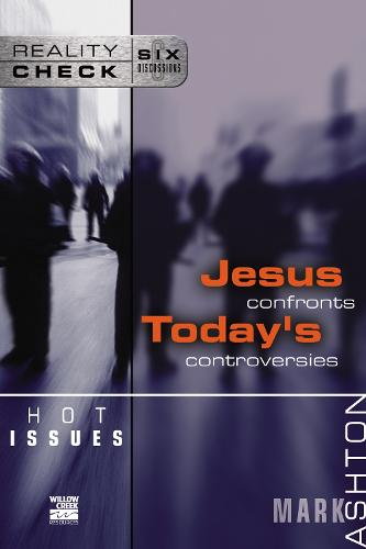 Hot Issues: Jesus Confronts Today's Controversies - Reality Check (Paperback)