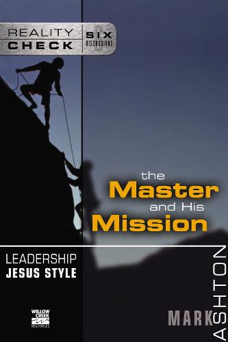 Leadership Jesus Style: The Master and His Mission - Reality Check (Paperback)