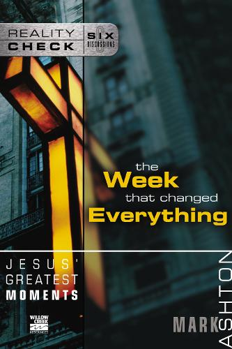 Jesus' Greatest Moments: The Week That Changed Everything - Reality Check (Paperback)