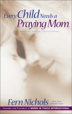 Every Child Needs a Praying Mom (Paperback)