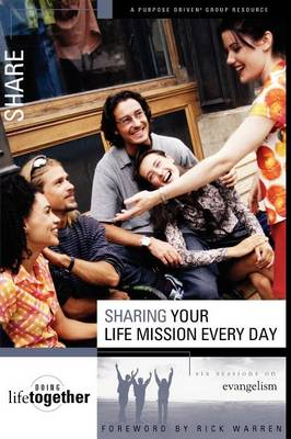 Sharing Your Life Mission Every Day: Six Sessions on Evangelism - Doing Life Together S. No. 5 (Paperback)