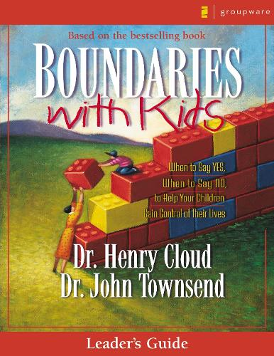 Boundaries with Kids Leader's Guide: When to Say Yes, How to Say No (Paperback)