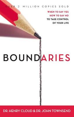 Boundaries Updated and Expanded Edition: When to Say Yes, How to Say No To Take Control of Your Life (Paperback)