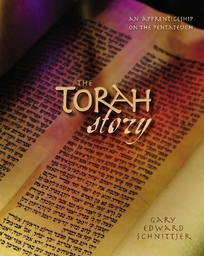 The Torah Story: An Apprenticeship on the Pentateuch (Hardback)