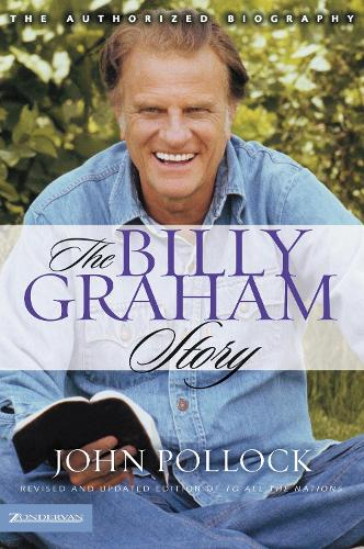 The Billy Graham Story: Revised and Updated Edition of To All the Nations (Paperback)