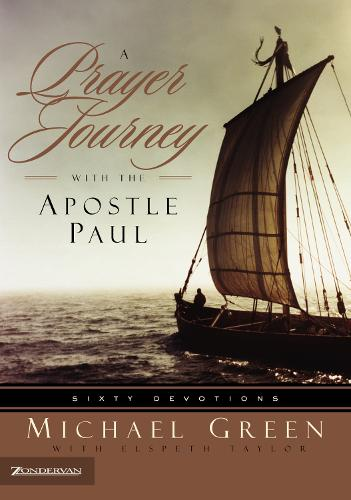 A Prayer Journey with the Apostle Paul: Sixty Devotions (Paperback)