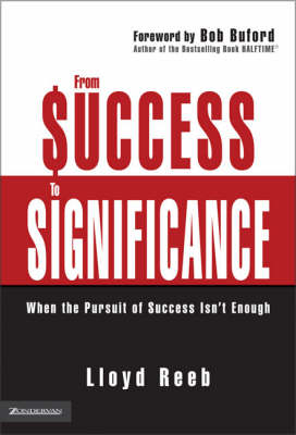 From Success to Significance: When the Pursuit of Success Isn't Enough (Hardback)