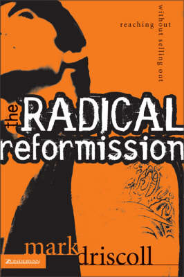 The Radical Reformission: Reaching Out without Selling Out (Paperback)