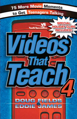 Videos That Teach 4: 75 More Movie Moments to Get Teenagers Talking (Paperback)