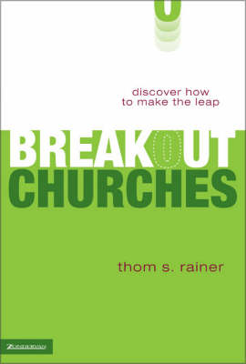 Breakout Churches: Discover How to Make the Leap (Hardback)