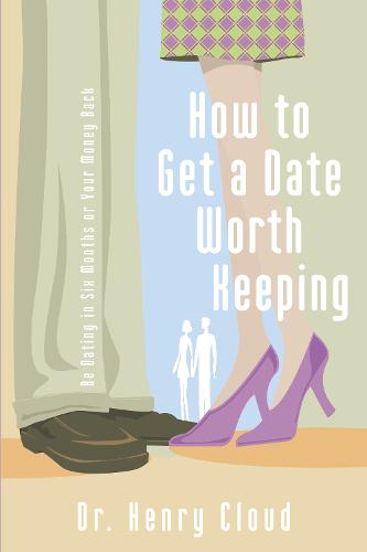 How to Get a Date Worth Keeping (Paperback)