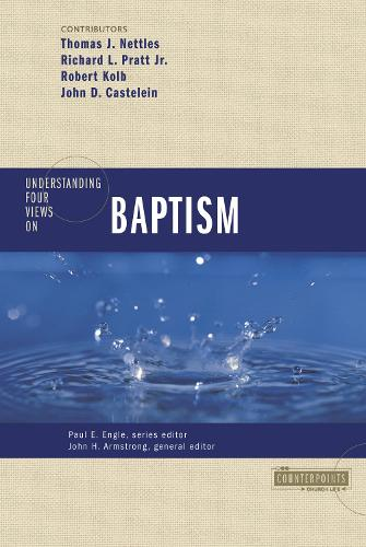 Understanding Four Views on Baptism - Counterpoints: Church Life (Paperback)