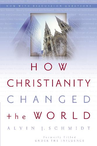 How Christianity Changed the World (Paperback)