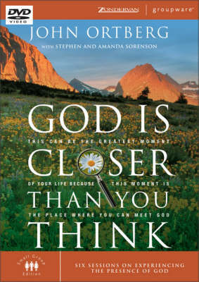 God is Closer Than You Think: This Can Be the Greatest Moment of Your Life Because This Moment is the Place Where You Can Meet God - Zondervangroupware Small Group Edition No. 16 (DVD)