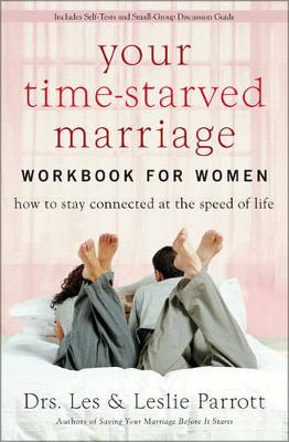 Your Time-Starved Marriage Workbook for Women: How to Stay Connected at the Speed of Life (Paperback)