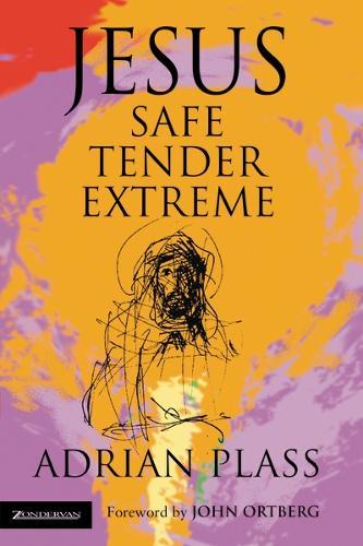 Jesus - Safe, Tender, Extreme (Paperback)