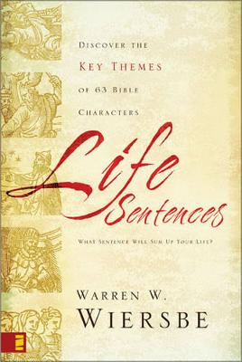 Life Sentences: Discover the Key Themes of 63 Bible Characters (Paperback)