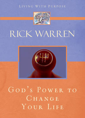 God's Power to Change Your Life - Living with Purpose (Hardback)