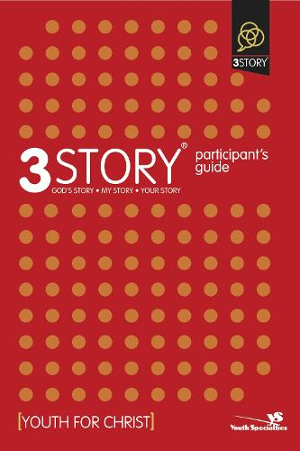 3Story Participant's Guide: Preparing for a Lifestyle of Evangelism - 3Story (Paperback)