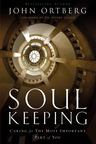 Soul Keeping: Caring For the Most Important Part of You (Paperback)