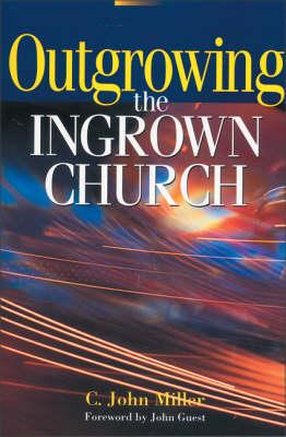 Outgrowing the Ingrown Church (Paperback)