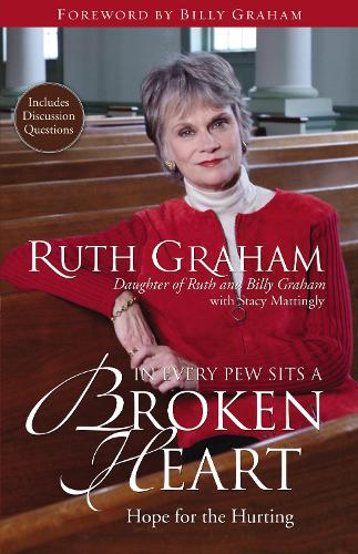 In Every Pew Sits a Broken Heart: Hope for the Hurting (Paperback)