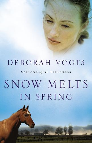 Snow Melts in Spring - Seasons of the Tallgrass v. 1 (Paperback)