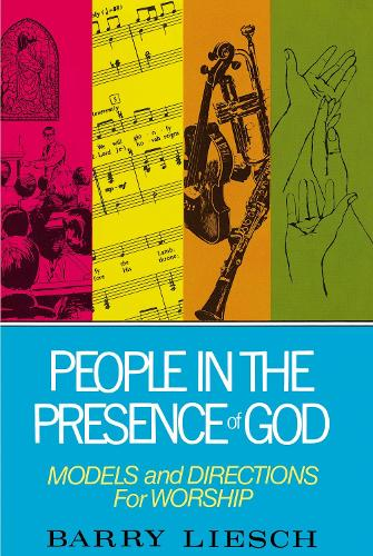 People in the Presence of God: Models and Directions for Worship (Paperback)