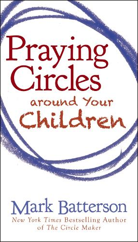 Praying Circles around Your Children (Paperback)