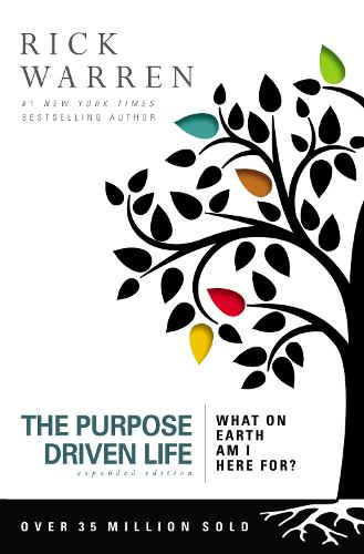 The Purpose Driven Life: What on Earth Am I Here For? - The Purpose Driven Life (Hardback)