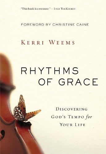 Rhythms of Grace: Discovering God's Tempo for Your Life (Paperback)