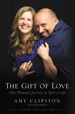 The Gift of Love: One Woman's Journey to Save a Life (Paperback)