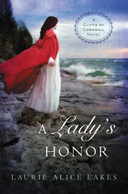 A Lady's Honor - A Cliffs of Cornwall Novel 1 (Paperback)