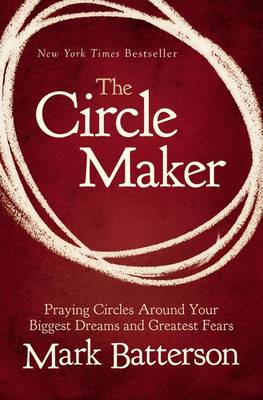 The Circle Maker Video Study: Praying Circles Around Your Biggest Dreams and Greatest Fears (Hardback)