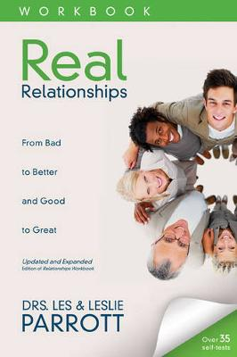 Real Relationships Workbook: From Bad to Better and Good to Great (Paperback)