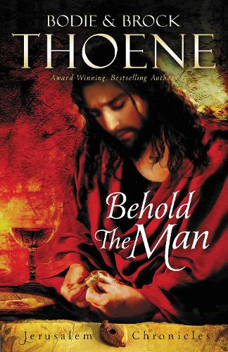Behold the Man - The Jerusalem Chronicles 3 (Paperback)