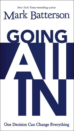Going All In: One Decision Can Change Everything (Paperback)