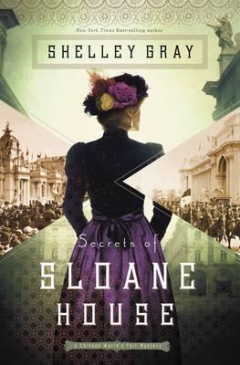Secrets of Sloane House - The Chicago World's Fair Mystery Series 1 (Paperback)