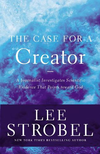 The Case for a Creator: A Journalist Investigates Scientific Evidence That Points Toward God - Case for ... Series (Paperback)