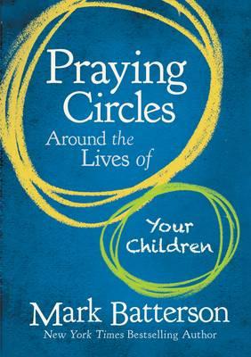 Praying Circles Around the Lives of Your Children (Hardback)