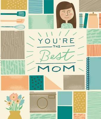 You're the Best Mom (Hardback)