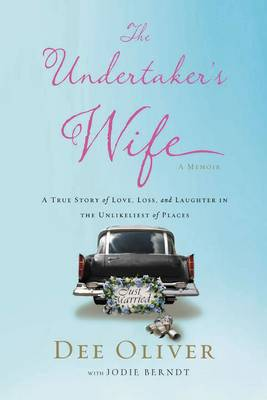 The Undertaker's Wife: A True Story of Love, Loss, and Laughter in the Unlikeliest of Places (Paperback)