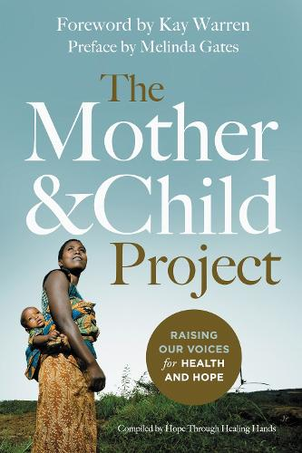 The Mother and Child Project: Raising Our Voices for Health and Hope (Paperback)