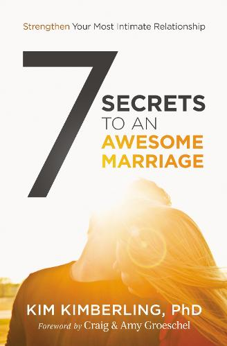 7 Secrets to an Awesome Marriage: Strengthen Your Most Intimate Relationship (Paperback)