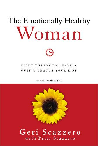 The Emotionally Healthy Woman: Eight Things You Have to Quit to Change Your Life (Paperback)