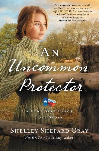 An Uncommon Protector - A Lone Star Hero's Love Story 2 (Paperback)